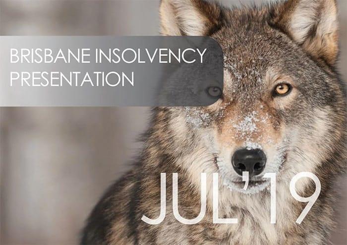 Insolvency Presentation in Brisbane-11 July 2019-